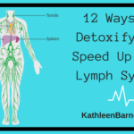 12 Ways to Detoxify and Speed Up Your Lymph System