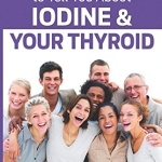 IODINE: We All Need It and Most of Us Don't Get Enough