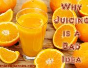 juicing isnt a good idea