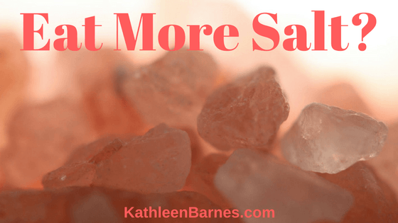 Eat More Salt to Restore Your Health