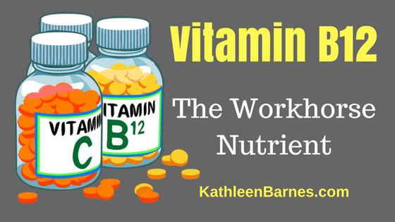 Vitamin B12 – The Workhorse Nutrient
