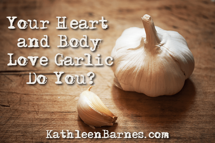Your Heart and Body Love Garlic