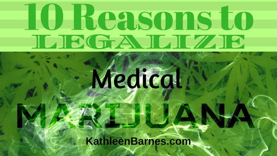 10 Reasons Medical Marijuana Should Be Legalized
