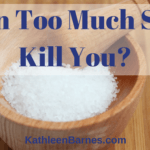 Can Too Much Salt Kill You? The Surprising Answer.