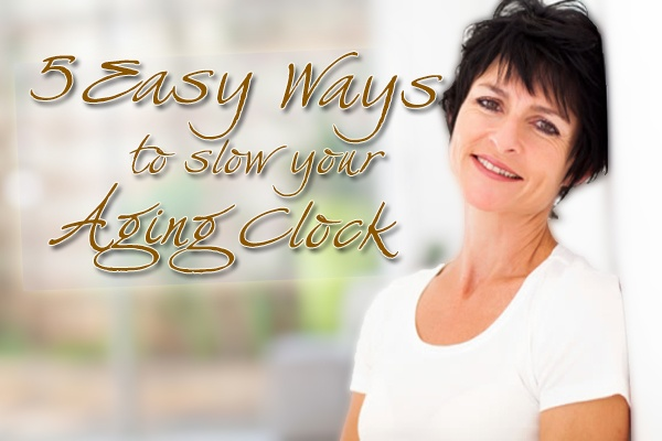 5 Easy Ways to Slow Your Aging Clock