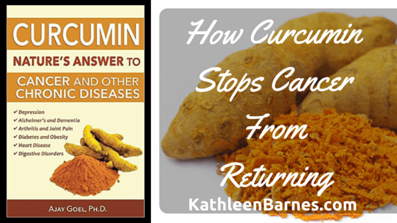 How Curcumin Stops Cancer From Returning