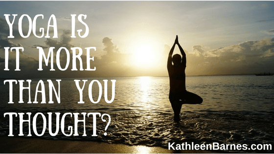 Yoga – Is It More Than You Thought?