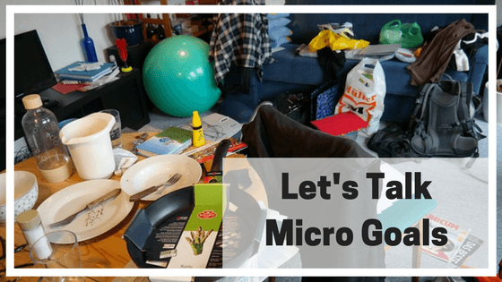 How's your de-cluttering going? The theory of micro-goals