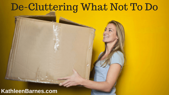 De-Cluttering: What Not To Do